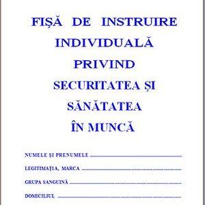 Fisa instruire individuala privind securitatea si sanatatea in munca